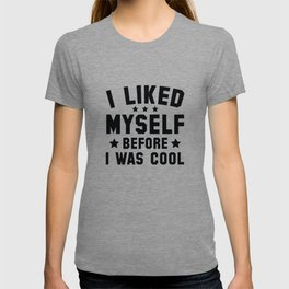 Before I Was Cool T-shirt