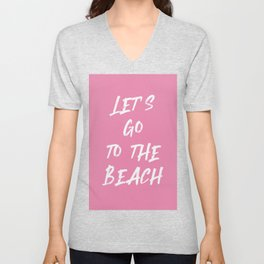 summer quote pink - let's go to the beach Unisex V-Neck