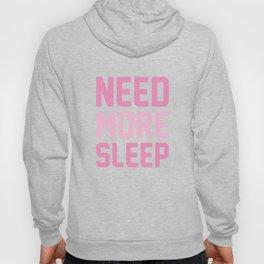 Need More Sleep Hoody