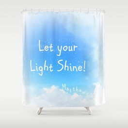 Let Your Light Shine! Shower Curtain