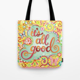 It's All Good - Colorful Hand-Lettered Mantra by Thaneeya McArdle Tote Bag