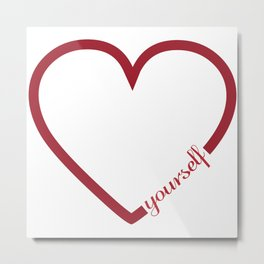 Love yourself heart minimalistic design Metal Print