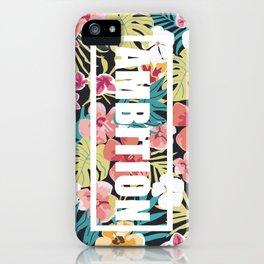 A M B I T I O N iPhone Case