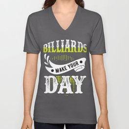 Billiards Make Your Day Pool Shark Billiards Player Unisex V-Neck