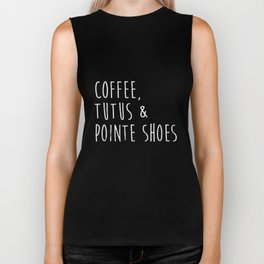Funny Ballet & Dance Shirt - Coffee Tutus & Pointe Shoes Biker Tank