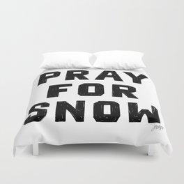 Pray For Snow Duvet Cover