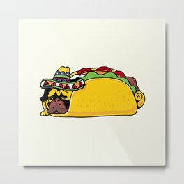 Pug Taco Metal Print