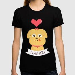 I Lab You T-shirt