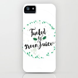 Fueled by Green Juice iPhone Case
