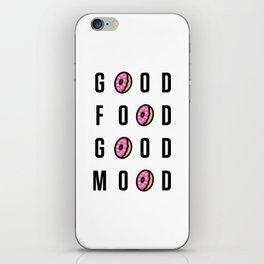 Good Food Good Mood iPhone Skin