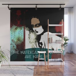 """""""The material that dreams are made of"""" Wall Mural"""