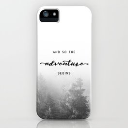 And So The Adventure Begins - New Day iPhone Case