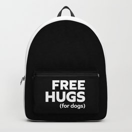 Free Hugs Dogs Funny Quote Backpack