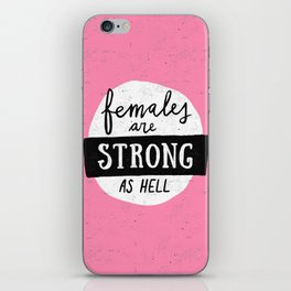 Females Are Strong As Hell Pink iPhone Skin
