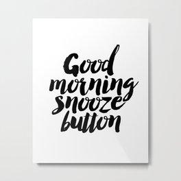 "PRINTABLE Art ""Good Morning Snooze Button"" Good Morning But First Coffee Metal Print"