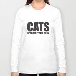 Cats Because People Suck Funny Slogan Mums Gift Grandma T-Shirts Long Sleeve T-shirt