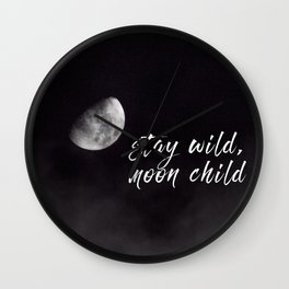Stay Wild, Moon Child Wall Clock
