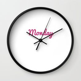 Oh Look It is Monday Funny I Hate Monday T-shirt Wall Clock
