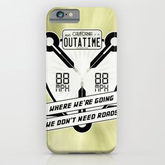We Don't Need Roads Slim Case iPhone 6s
