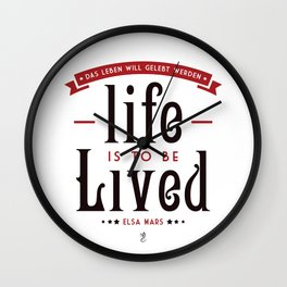 Life is to be LIVED Wall Clock
