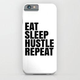 Eat Sleep Hustle Repeat iPhone Case