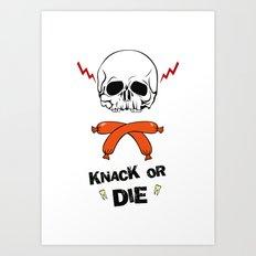 Knack Or Die Art Print