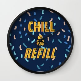 Chill & Refill Wall Clock