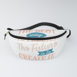 The best way to predict the future, a Abraham Lincoln quote Fanny Pack