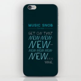 The NEW-New Wave — Music Snob Tip #629 iPhone Skin
