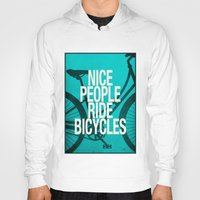 bicycles Hoodies featuring Nice People Ride Bicycles by Danny Ivan