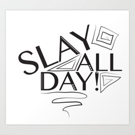 Slay All Day Art Print