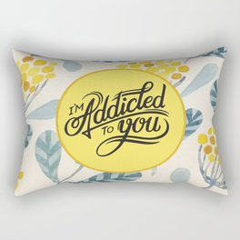 I'm Addicted To You Rectangular Pillow