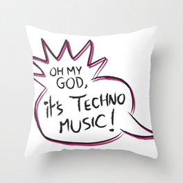 It's Techno Music! Throw Pillow