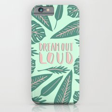 Dream Out Loud iPhone 6s Slim Case
