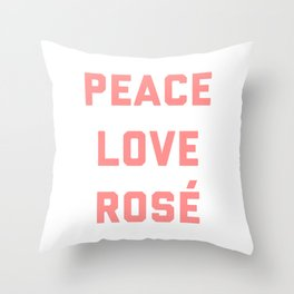 Peace Love Rosé Quote Throw Pillow