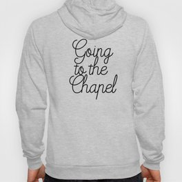 Going to the Chapel Hoody