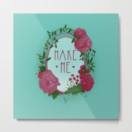 Make Me Metal Print