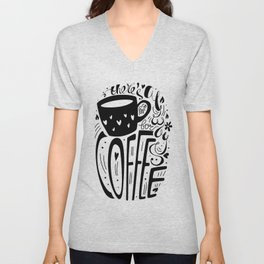 There's always room for coffee (black and white) Unisex V-Neck