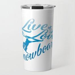 LIVE - LOVE - SNOWBOARD Travel Mug