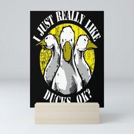 Funny Duck Hunting Gift I Really Like Ducks Ok? Mini Art Print