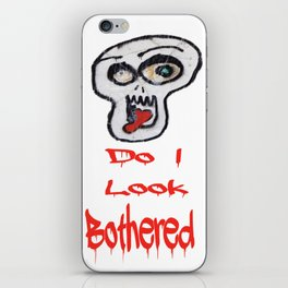Do I look bothered? iPhone Skin