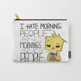 I hate morning people Bird Carry-All Pouch