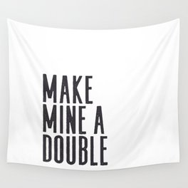 MAKE MINE A DOUBLE, Whiskey Quote,Home Bar Decor,Bar Poster,Bar Cart,Old School Print,Alcohol Sign,D Wall Tapestry