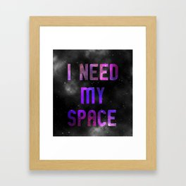 I need my space Framed Art Print