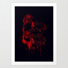 Shit Doesn't Just Happen Art Print
