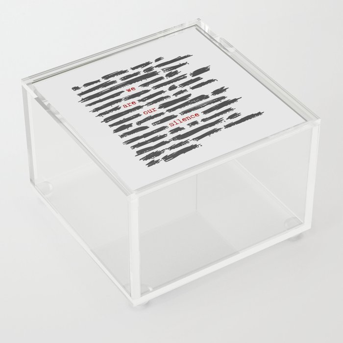 We are our silence Acrylic Box