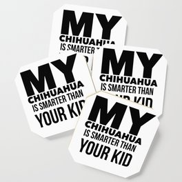 Chihuahua Dog Design Funny Tee for Mom Dad Men or Women Coaster