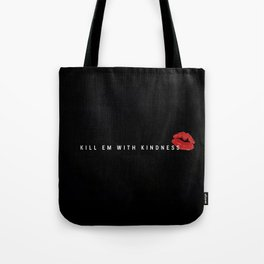#KillEmWithKindness 2 Tote Bag
