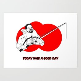 """Today Was A Good Day"" Art Print"
