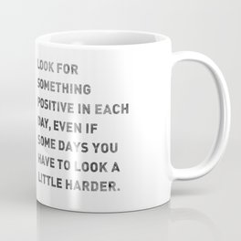 Look For Something Positive Coffee Mug